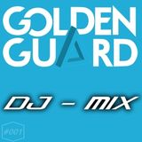 Golden Guard DJ - MIX #001