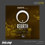 RBR079 - Rachith Presents Rebirth Radio Episode 079 - Thilon Jay Guest Mix