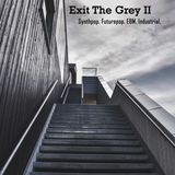 Exit the Grey  II: Opening Set, 19th May 2017