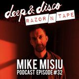 The Deep&Disco / Razor-N-Tape Podcast Series Episode 32: Mike Misiu