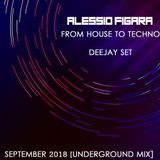 Alessio Figara DJSet From House To Techno (Mix Settembre 2018)