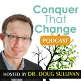 Conquer That Change Podcast; Episode 14: Barriers and Routines