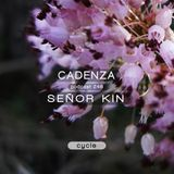 Cadenza Podcast | 248 - Señor Kin (Cycle)