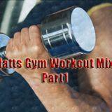 Matts Gym Workout Mix Part 1