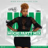 MOCHI PARTY MIX 4 #Pop/EDM/Hiphop/Top 40/Bongo/afrobeat