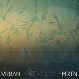 VRBAN Heat vol 02 - MRTN