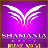 Shamania Music - Release Mix VII