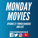 Monday Movies Episode 27: Power Rangers and Life