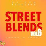 Dj Ash Presents #STREET BLENDS VOL 6 (April 2019)