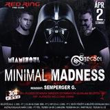 2016.04.02. - Minimal Madness - RED RING Jászberény - Saturday