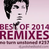 Best REMIXES of 2014 (No Turn Unstoned #257)