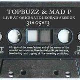 TOP-BUZZ - MAD-P - ORIGINATE - LEGEND SESSION - LIVE - 31/05/13