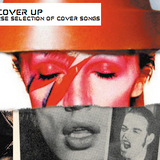 The Cover Up – A Selection of Dreamy and Gentle Cover Songs