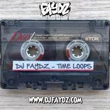 DJ Faydz - Time Loops (Tape 1)