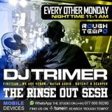'The Rinse Out Sesh' Trimer, Pastry Maker and Gusto Roughtempo 13 Jan