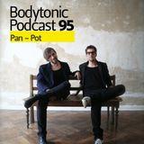 Bodytonic Podcast 095: Pan-Pot