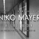 Niko Mayer - Ticket to Ride #02 June 014 - DNA RADIO
