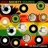 High Society Sounds Roots Dubs Versions Junior Lazarou