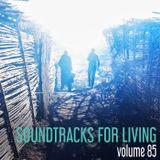Soundtracks for Living - Volume 85