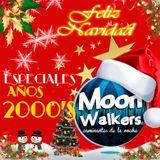Especial los 2000's Moon Walkers DICIEMBRE 29
