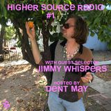 Higher Source Radio #1 w/ guest selector Jimmy Whispers, hosted by Dent May