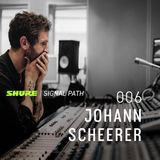 Signal Path Episode 006 - Johann Scheerer