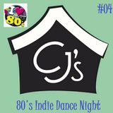 Welcome To CJ's....80's Indie Dance Night #04