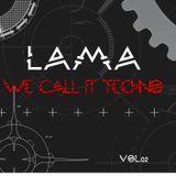 Lama (Fenix Project / Flow Records) Presents WE CALL IT TECHNO Vol.02