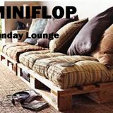 Miniflop -  Sunday Lounge