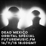 Dead Mexico / Orbital Special / FutureMusic.FM