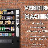 VENDING MACHINE: Week 1