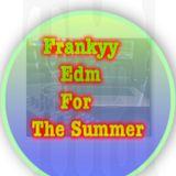 Frankyy Edm for the summer