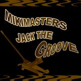 JACK THAT GROOVE 2 MIKIMASTERS