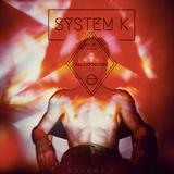 KALEIDOSCOPE - SYSTEM K