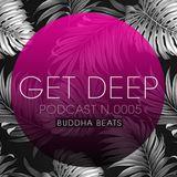 GetDeep PODCAST.005 / Buddha Beats
