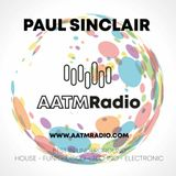 Paul Sinclair AATM Radio 16th August - House mix ft Aretha Franklin tribute