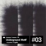 Underground Motif #4.03 - CryptiC guest mix (21-12-16)