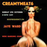 CREAMY MEAT 6 on box frequency.fm SUNDAY 8th OCTOBER 2017