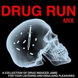 Drug Run Mix