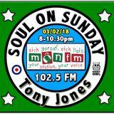 Soul On Sunday Show 03/02/19, Tony Jones on MônFM Radio * D E E P * S O U L * G R O O V E S *