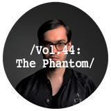 Liminal Sounds Vol.44: The Phantom