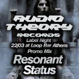 Audio Theory Records Label Night | Promo Mix By Resonant Status