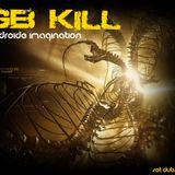 GB Kill - Androïde imagination (Set Dubstep 25.04.011)