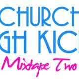 The Church Of High Kicks - Mixtape Two