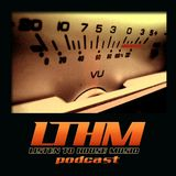 252 - LTHM Podcast - Mixed by Diego Valle