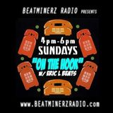 On The Hook!!! BeatMinerz Radio 7/16/2017