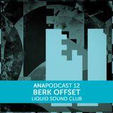 ANAPOD#12 BERK OFFSET live@liquidsoundclub