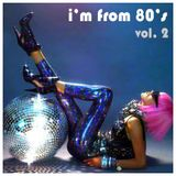I'm from 80's Vol. 2