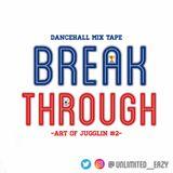 BREAK THROUGH - ART OF JUGGLIN 2 -