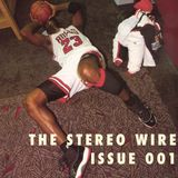 The Stereo Wire Issue 001